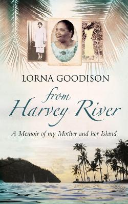 From Harvey River by Lorna Goodison