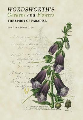 Wordsworth's Gardens and Flowers by Peter Dale
