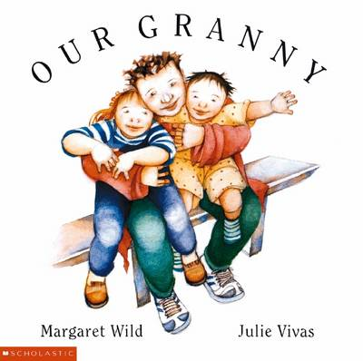 Our Granny by Margaret Wild