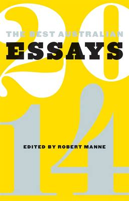 Best Australian Essays 2014 by Robert Manne