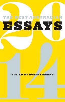 Best Australian Essays 2014 by Robert Manne