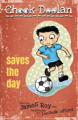 Chook Doolan: Saves the Day by James Roy