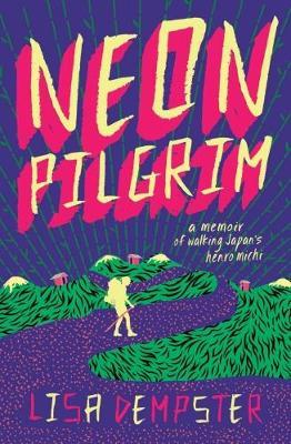 Neon Pilgrim by Lisa Dempster
