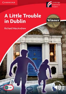 Little Trouble in Dublin Level 1 Beginner/Elementary by Richard MacAndrew