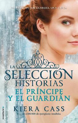 El Principe y El Guardian. Historias de La Seleccion Vol. 1 by Kiera Cass