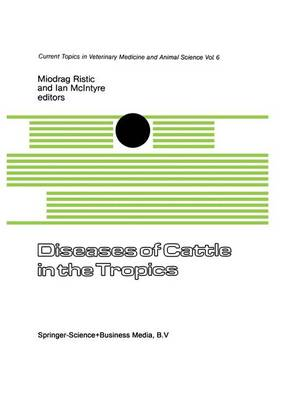 Diseases of Cattle in the Tropics by I. Ristic