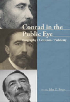 Conrad in the Public Eye by John G. Peters