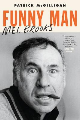 Funny Man: Mel Brooks by Patrick McGilligan