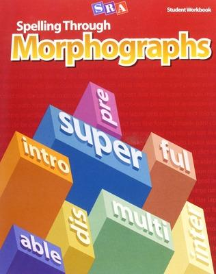 Spelling Through Morphographs, Student Workbook book