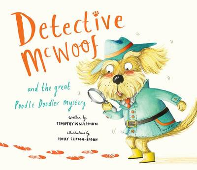 Detective McWoof and the Great Poodle Doodler Mystery by Timothy Knapman