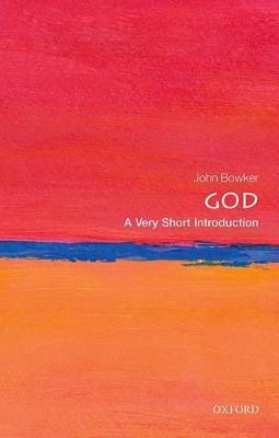God: A Very Short Introduction by John Bowker