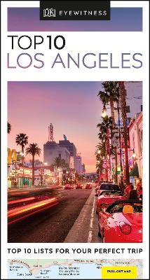 DK Eyewitness Top 10 Los Angeles by DK Eyewitness
