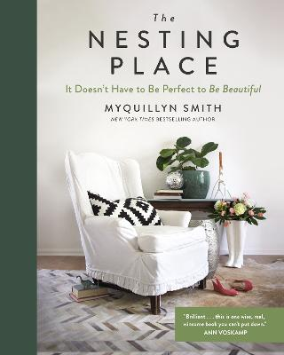 The Nesting Place: It Doesn't Have to Be Perfect to Be Beautiful book
