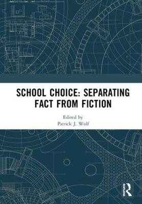 School Choice: Separating Fact from Fiction by Patrick J. Wolf