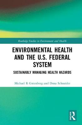 Environmental Health and the U.S. Federal System: Sustainably Managing Health Hazards book