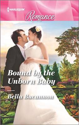 Bound by the Unborn Baby by Bella Bucannon