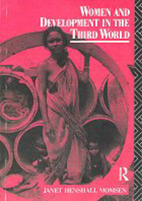Women and Development in the Third World by Janet Momsen
