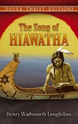 Song of Hiawatha by Wadsworth Henry Longfellow