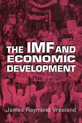 The IMF and Economic Development by James Raymond Vreeland