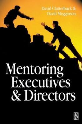 Mentoring Executives and Directors by David Megginson