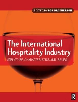 The International Hospitality Industry by Bob Brotherton