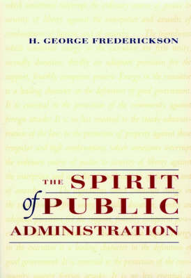 The Spirit of Public Administration by H. George Frederickson