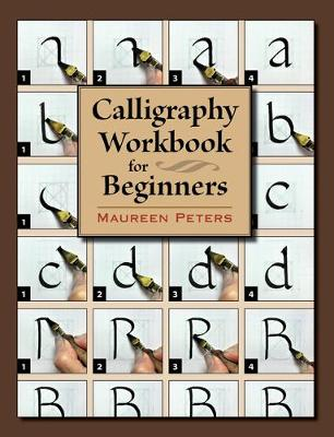 Calligraphy Workbook for Beginners by Maureen Peters