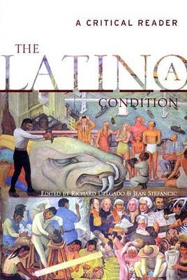 The Latino Condition by Richard Delgado