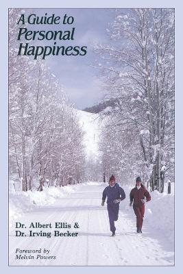 Guide to Personal Happiness by Albert Ellis
