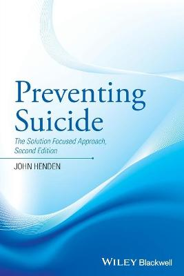 Preventing Suicide - the Solution Focused Approach2e book