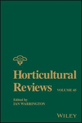 Horticultural Reviews, Volume 45 by Ian Warrington