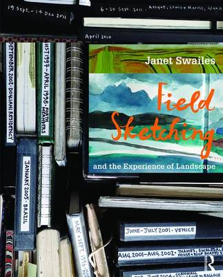 Field Sketching and the Experience of Landscape by Janet Swailes