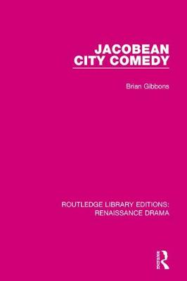 Jacobean City Comedy by Professor Brian Gibbons