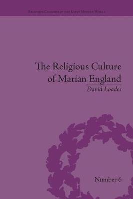 Religious Culture of Marian England book