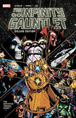 Infinity Gauntlet: Deluxe Edition by Jim Starlin