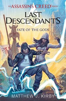 Last Descendants: Assassin's Creed: Fate of the Gods by Matthew J. Kirby