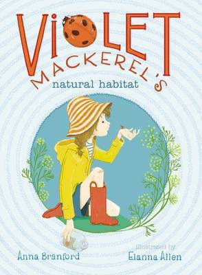 Violet Mackerel's Natural Habitat by Anna Branford