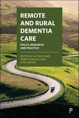 Remote and Rural Dementia Care: Policy, Research and Practice book