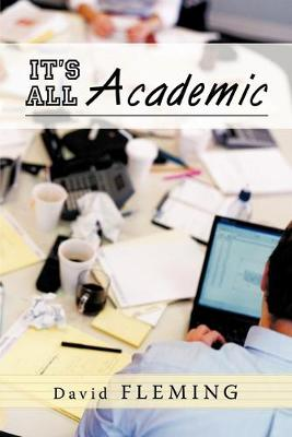 It's All Academic by David Fleming