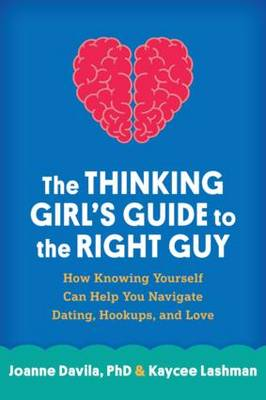 The Thinking Girl's Guide to the Right Guy by Joanne Davila