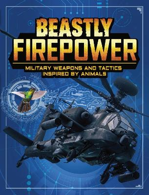 Beastly Firepower: Military Weapons and Tactics Inspired by Animals by Lisa M. Bolt Simons