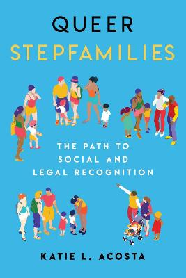 Queer Stepfamilies: The Path to Social and Legal Recognition book