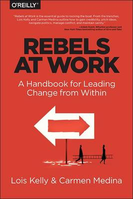 Rebels at Work by Lois Kelly