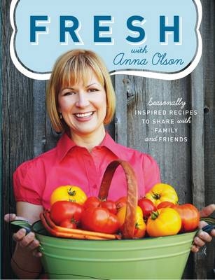Fresh with Anna Olson by Anna Olson