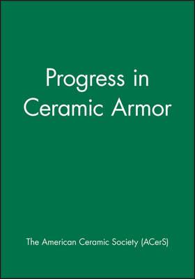 Progress in Ceramic Armor by ACerS (American Ceramic Society)