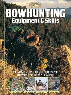 Bowhunting Equipment & Skills by M.R. James