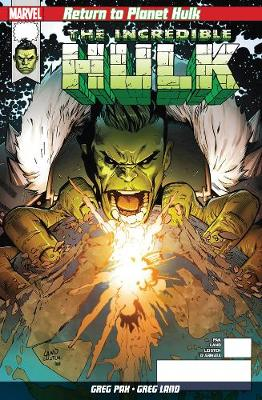 Return To Planet Hulk by Greg Pak
