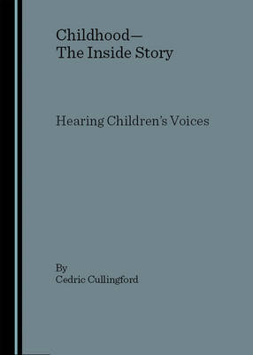 Childhood - The Inside Story by Professor Cedric Cullingford