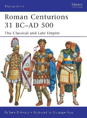 Roman Centurions 31 BC-AD 500 by Raffaele D'Amato