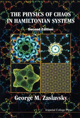 Physics Of Chaos In Hamiltonian Systems, The (2nd Edition) by George M. Zaslavsky